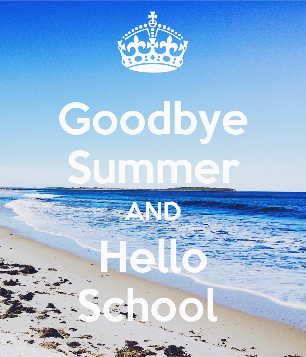 Awesome Goodbye Summer AND Hello School Poster Asia Keep Calm O Matic
