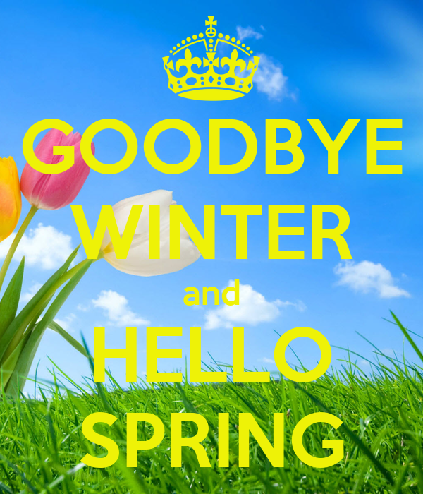 Superb GOODBYE WINTER And HELLO SPRING