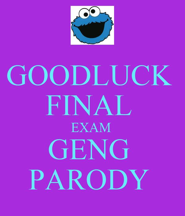 GOODLUCK  FINAL  EXAM  GENG  PARODY