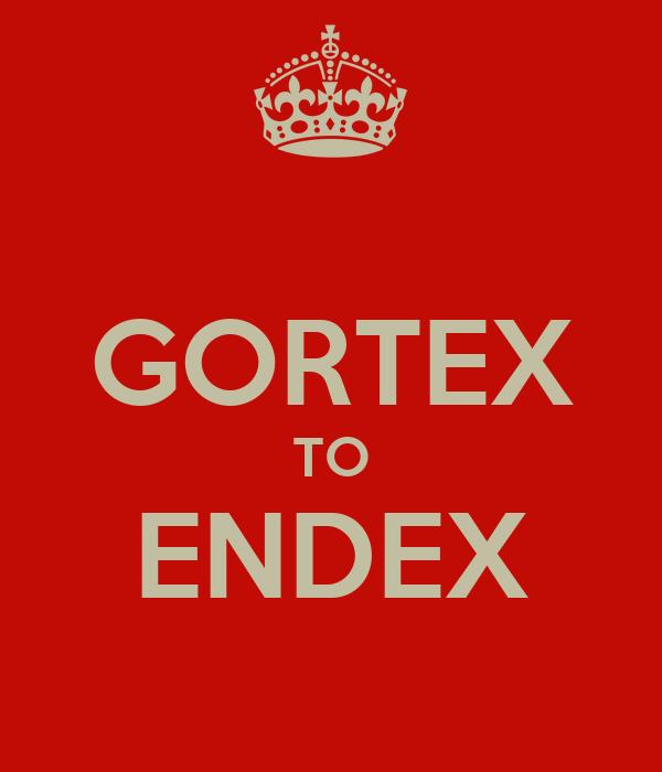 GORTEX TO ENDEX