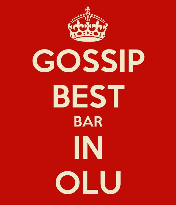 GOSSIP BEST BAR IN OLU