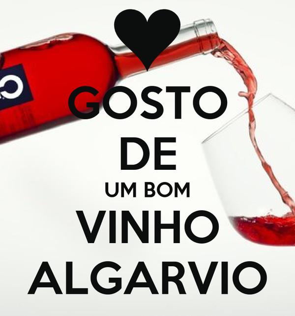 GOSTO DE UM BOM VINHO ALGARVIO