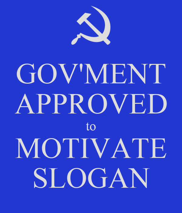 GOV'MENT APPROVED to MOTIVATE SLOGAN