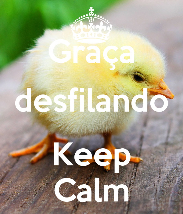 Graça desfilando  Keep Calm