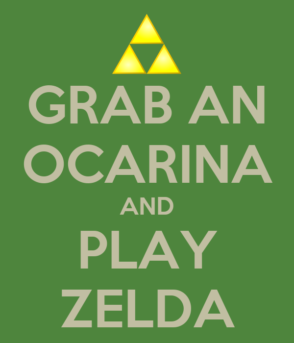 GRAB AN OCARINA AND PLAY ZELDA