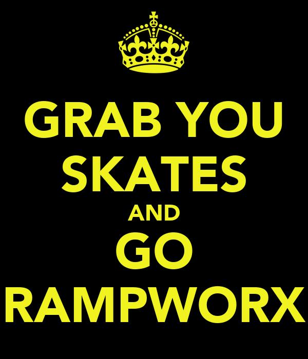 GRAB YOU SKATES AND GO RAMPWORX