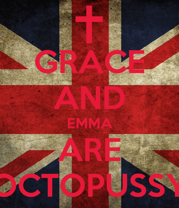 GRACE AND EMMA ARE OCTOPUSSY