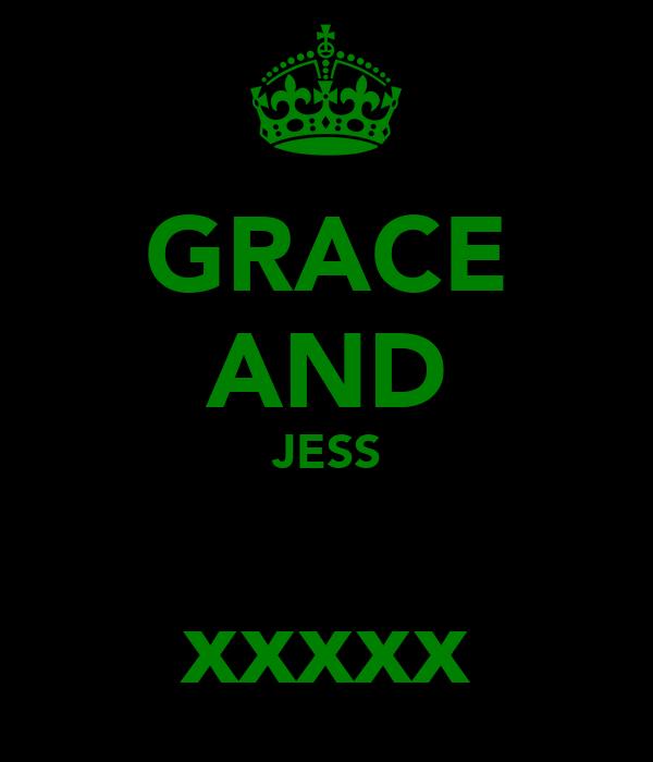 GRACE AND JESS ♥ xxxxx