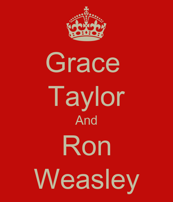 Grace  Taylor And Ron Weasley
