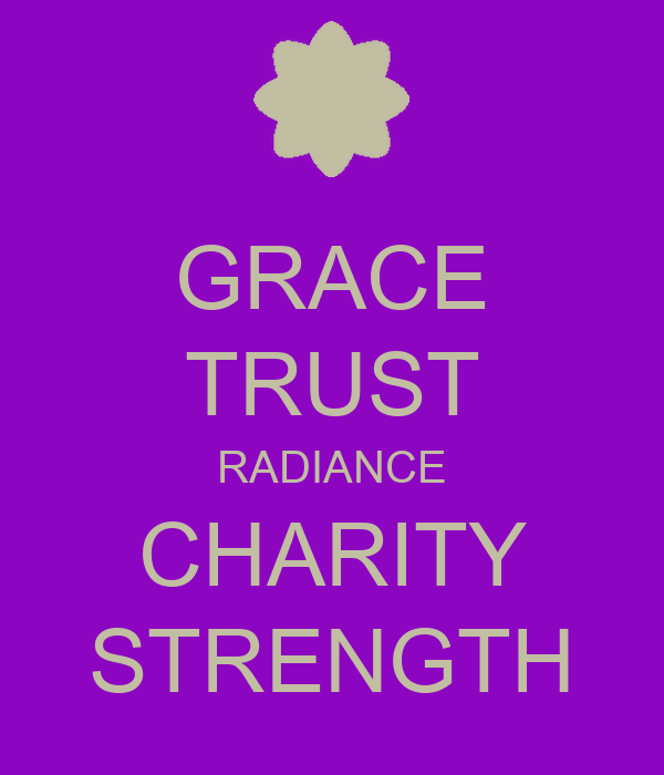 GRACE TRUST RADIANCE CHARITY STRENGTH