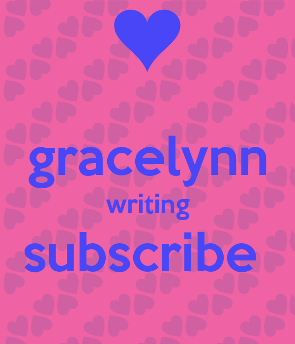 gracelynn writing subscribe