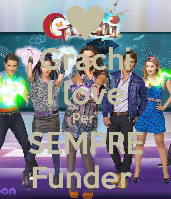 Grachi I love Per  SEMPRE Funder
