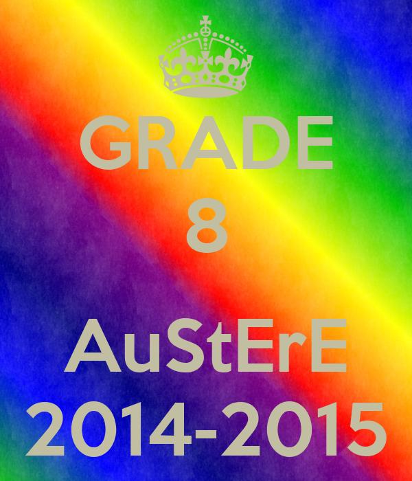 GRADE 8  AuStErE 2014-2015