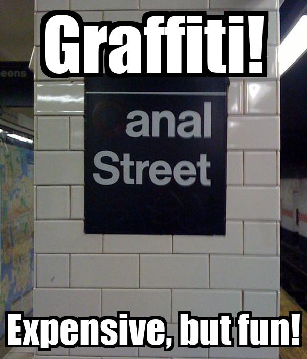 Graffiti! Expensive, but fun!