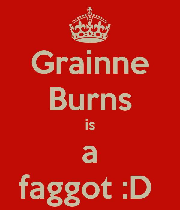 Grainne Burns is a faggot :D