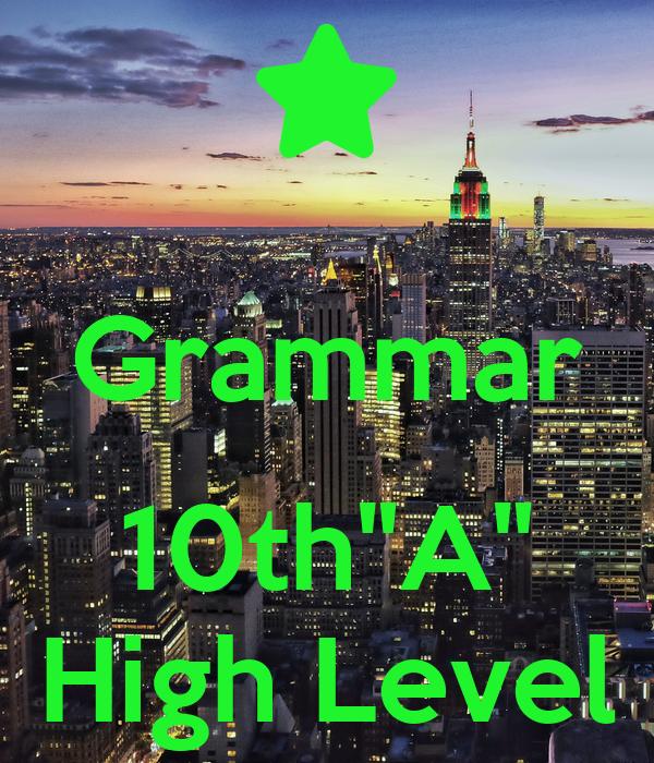 "Grammar  10th""A"" High Level"
