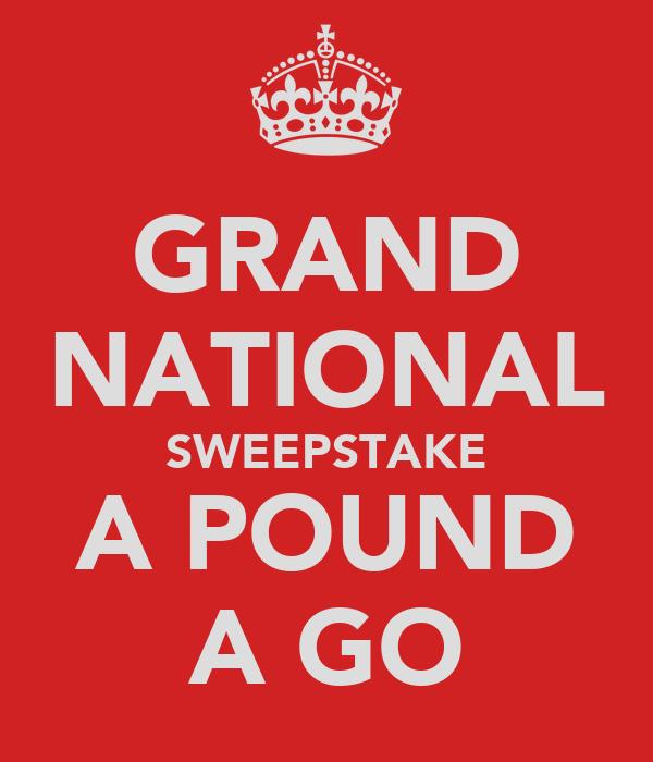 GRAND NATIONAL SWEEPSTAKE A POUND A GO
