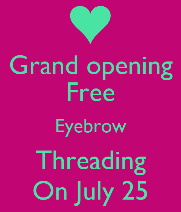 Grand Opening Free Eyebrow Threading On July 25 Poster Juana