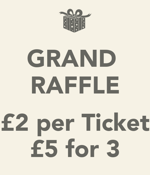GRAND  RAFFLE  £2 per Ticket £5 for 3