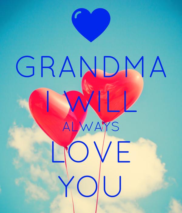 GRANDMA I WILL ALWAYS LOVE YOU