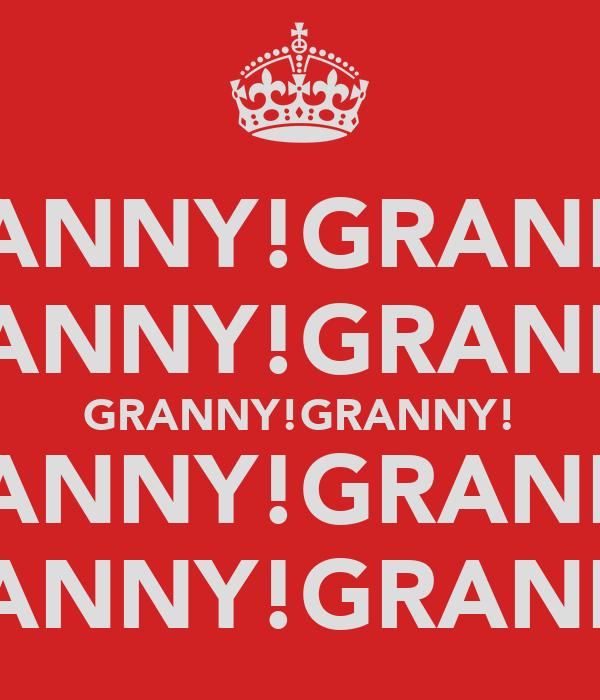 GRANNY!GRANNY! GRANNY!GRANNY! GRANNY!GRANNY! GRANNY!GRANNY! GRANNY!GRANNY!