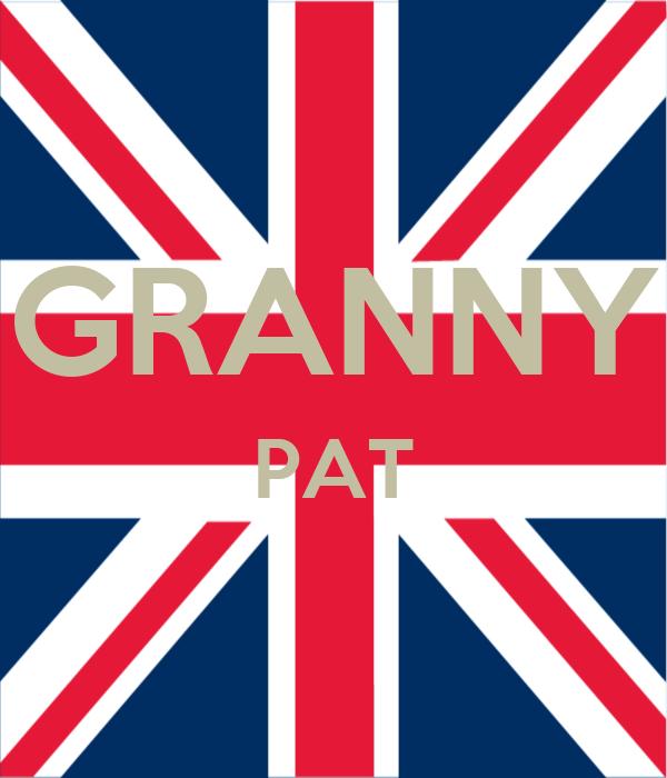 GRANNY PAT
