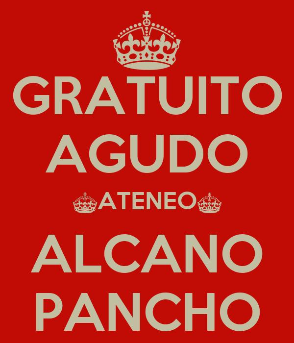 GRATUITO AGUDO ^ATENEO^ ALCANO PANCHO