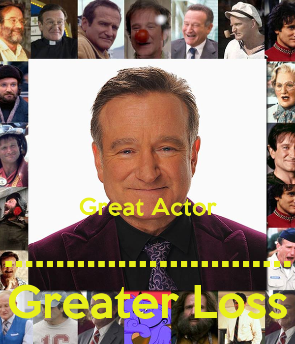 Great Actor ............................ Greater Loss