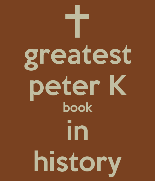 greatest peter K book in history