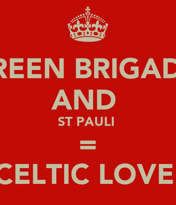 GREEN BRIGADE  AND  ST PAULI  = CELTIC LOVE