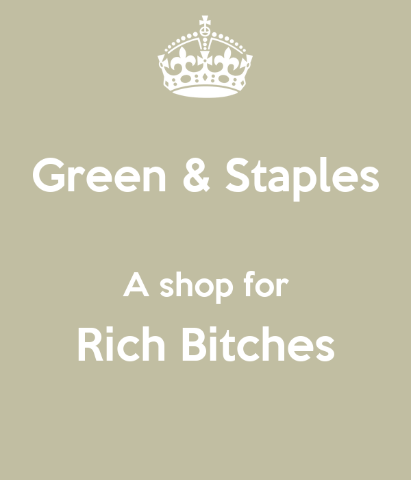 Green & Staples  A shop for Rich Bitches