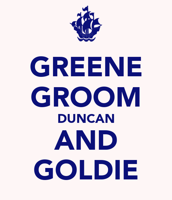 GREENE GROOM DUNCAN AND GOLDIE