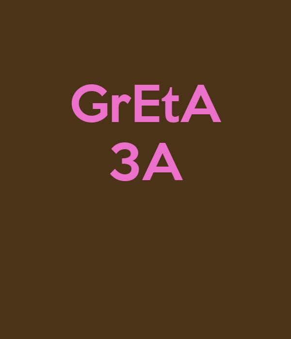 GrEtA 3A