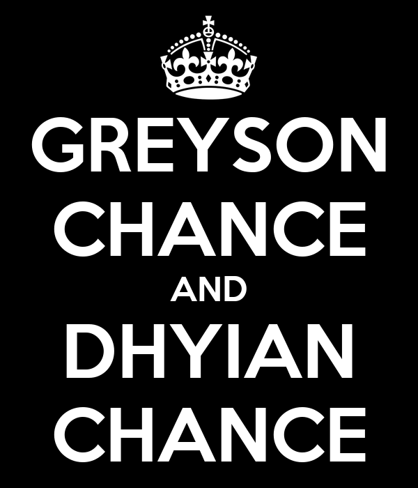 GREYSON CHANCE AND DHYIAN CHANCE