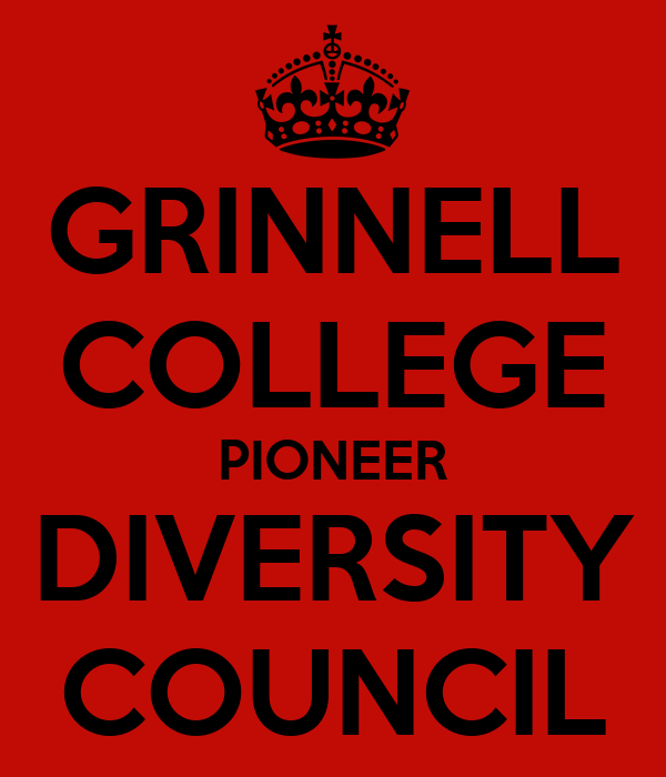 GRINNELL COLLEGE PIONEER DIVERSITY COUNCIL