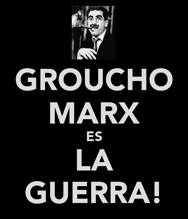 GROUCHO MARX ES LA GUERRA!