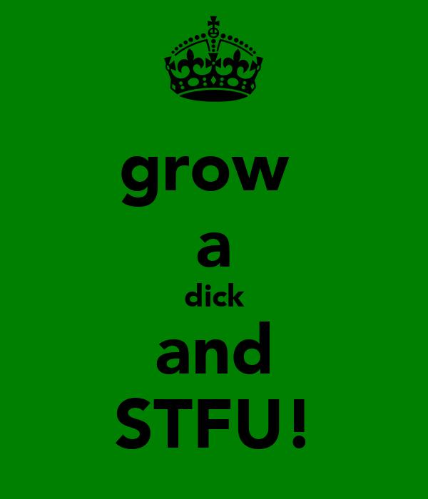 grow  a dick and STFU!