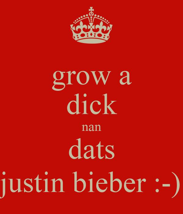 grow a dick nan dats justin bieber :-)