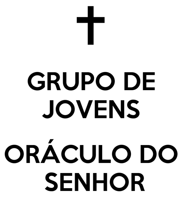 GRUPO DE JOVENS  ORÁCULO DO  SENHOR