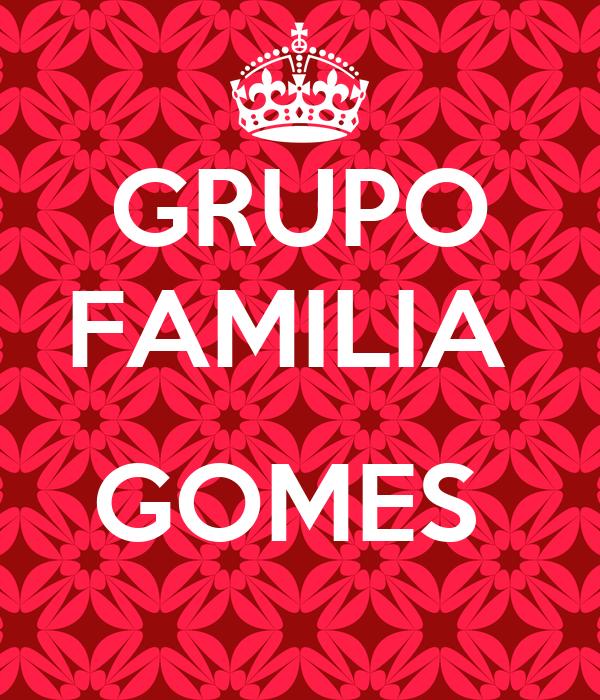 GRUPO FAMILIA   GOMES
