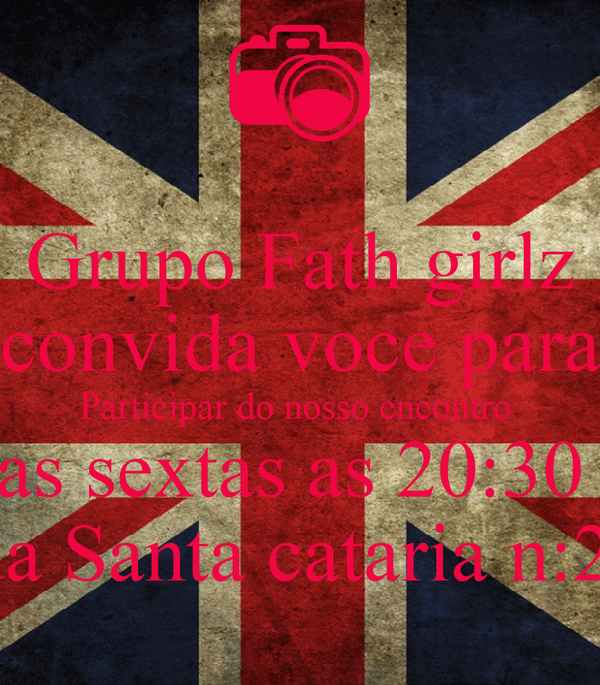 Grupo Fath girlz convida voce para Participar do nosso encontro  Todas as sextas as 20:30 Na rua Na rua Santa cataria n:2762n
