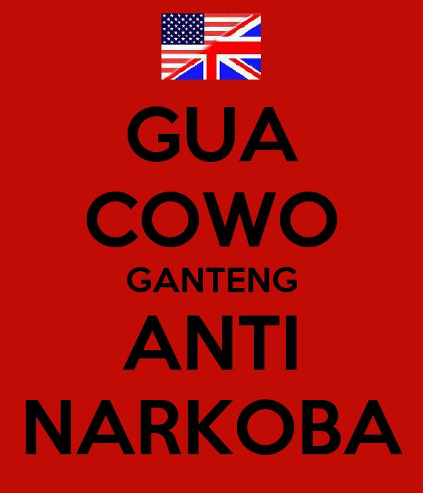 GUA COWO GANTENG ANTI NARKOBA