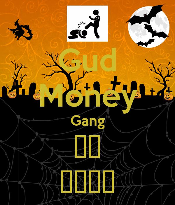 Gud Money Gang 🔫🔫 💸💸💵💵