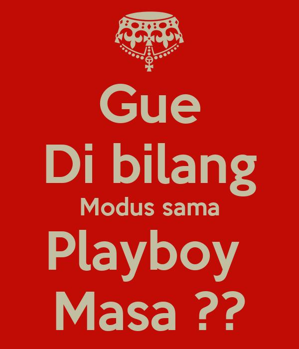 Gue Di bilang Modus sama Playboy  Masa ??