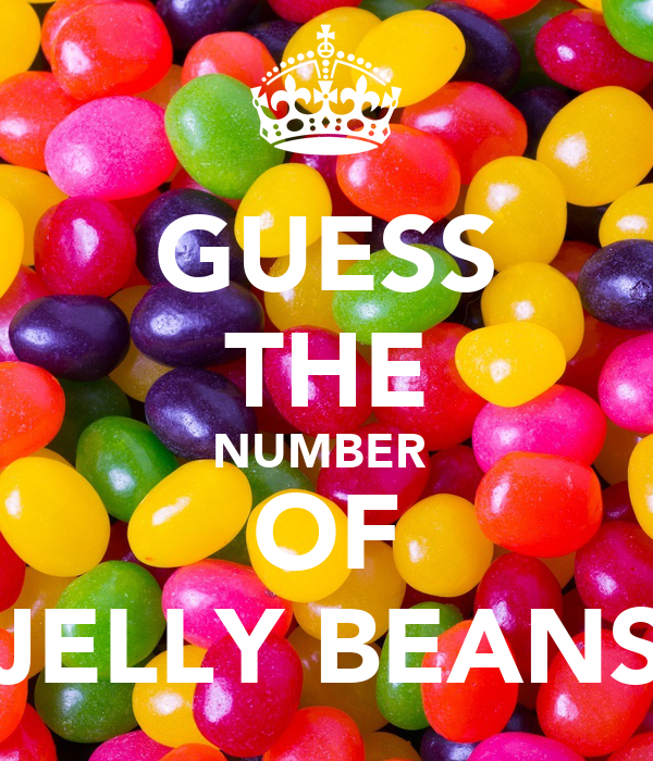 GUESS THE NUMBER  OF JELLY BEANS
