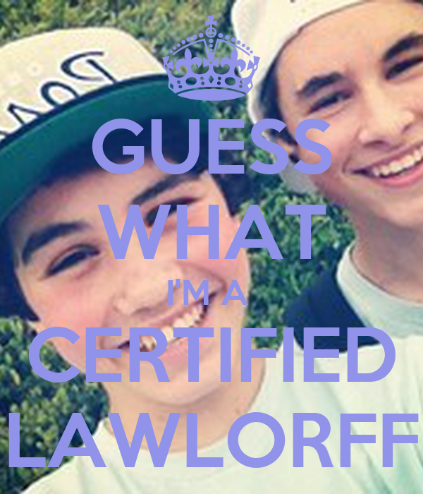 GUESS WHAT I'M A  CERTIFIED LAWLORFF