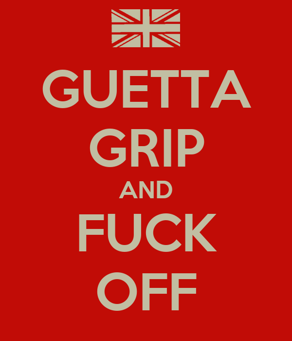 GUETTA GRIP AND FUCK OFF