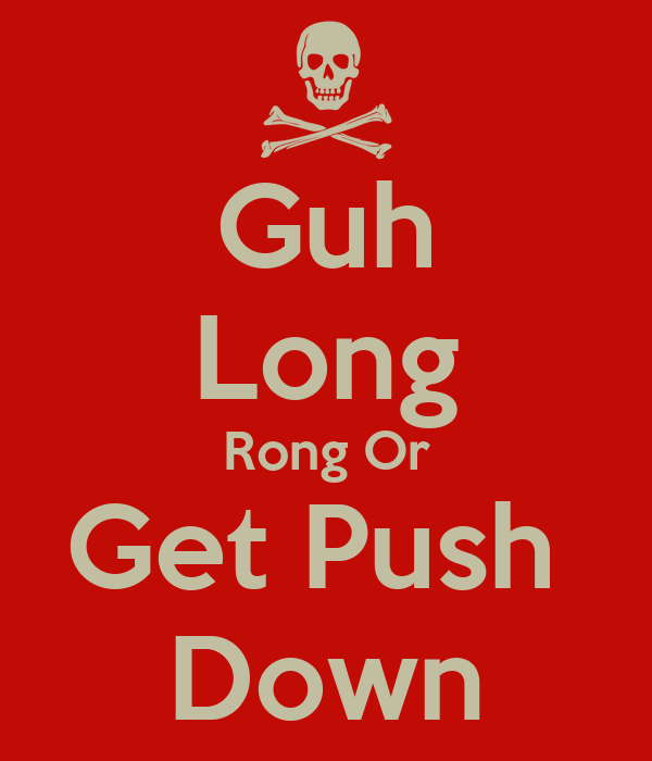 Guh Long Rong Or Get Push  Down