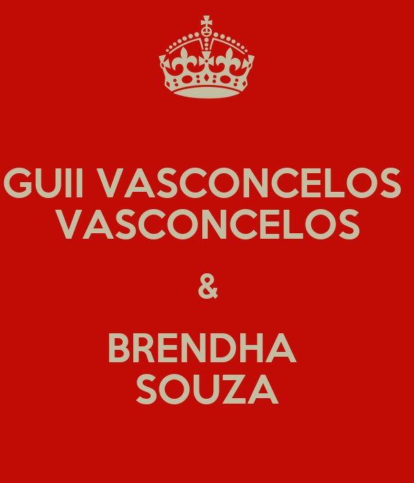 GUII VASCONCELOS  VASCONCELOS & BRENDHA  SOUZA