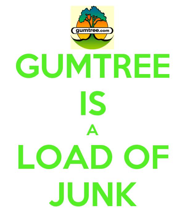 GUMTREE IS A LOAD OF JUNK